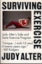 Surviving Exercise: Judy Alter's Save & Sane Exercise Program